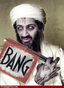Zombie bin Laden--back for the brains we shot out of the back of his head...